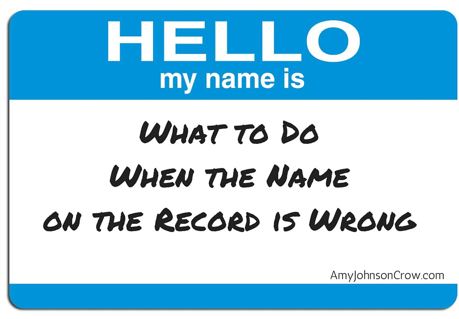 What to do when the name on the record is wrong
