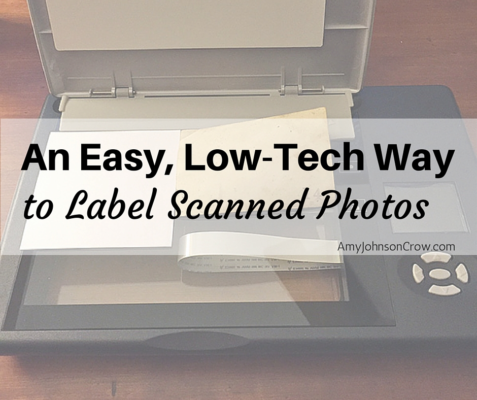 An Easy, Low-Tech Way to Label Scanned Photos