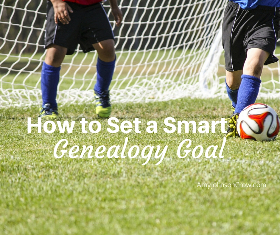 How to Set a Smart Genealogy Goal and Actually Accomplish What You Want