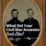 What Did Your Civil War Ancestor Look Like?