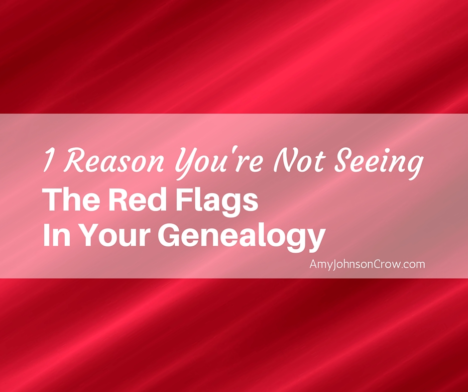 We don't always see the red flags in genealogy until after we have a mess. Here's a way you can spot warning signs in your research sooner.