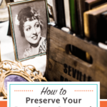 How to Preserve Your Genealogy Research