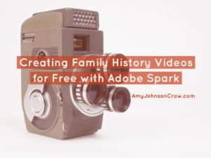 Creating Family History Videos for Free with Adobe Spark