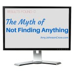 The Myth of Not Finding Anything