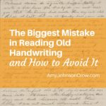 The Biggest Mistake in Reading Old Handwriting – and How to Avoid It