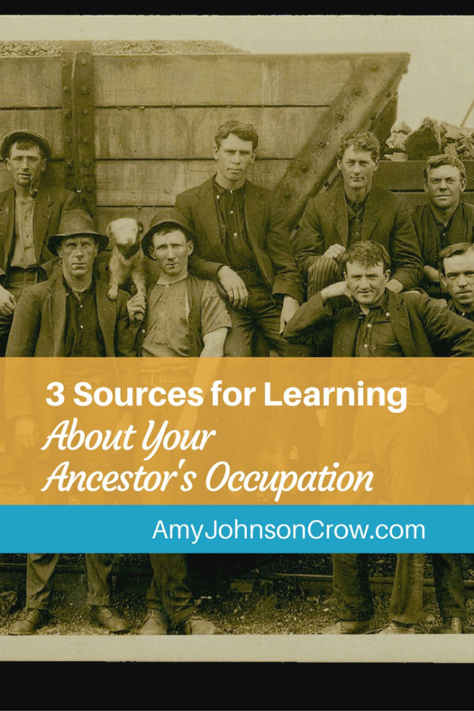 Learning about how our ancestors earned a living is one way to build context. Here are 3 sources to examine for your ancestor's occupation.
