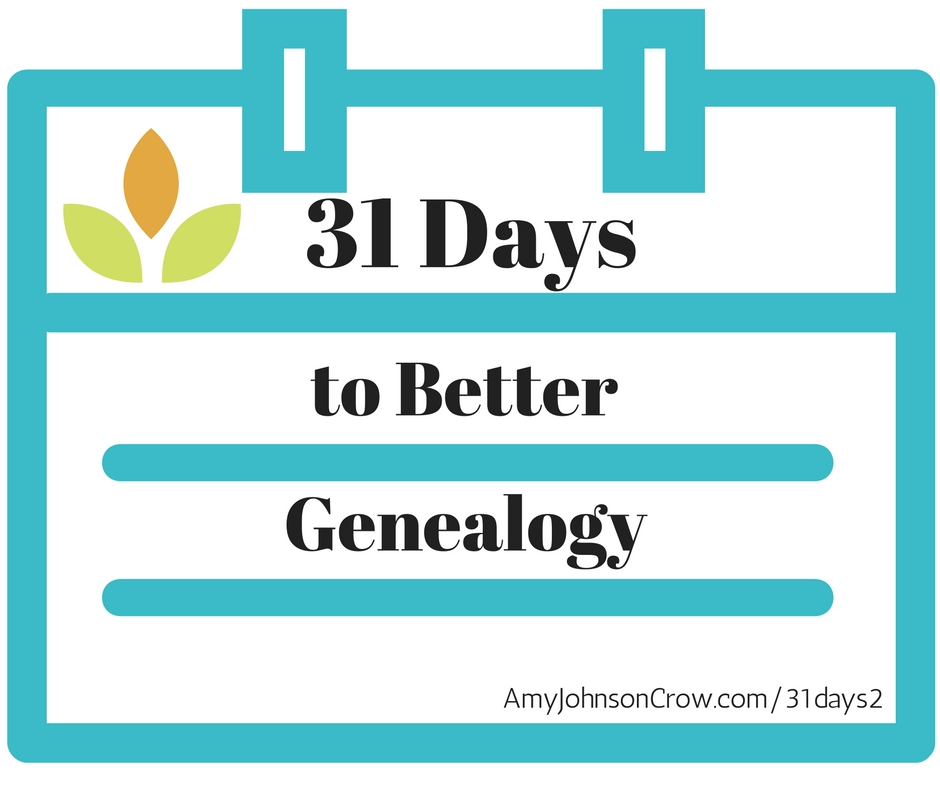 31 Days to Better Genealogy - 2.0