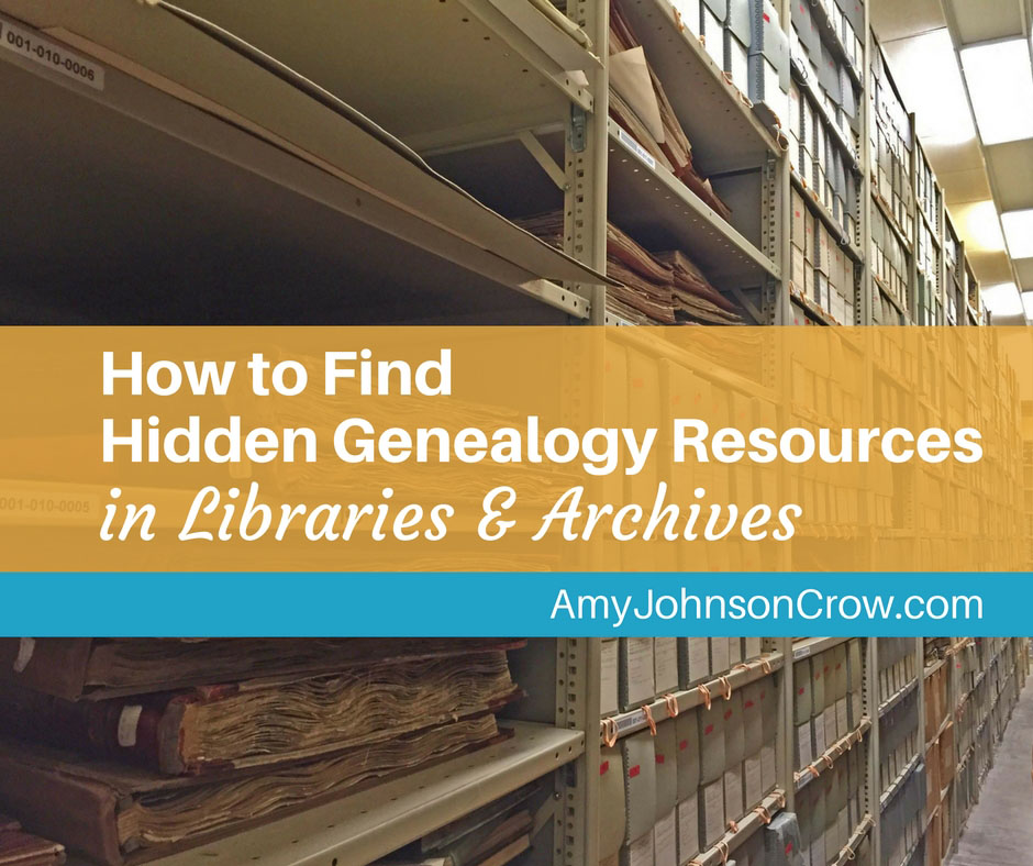 How to Find Hidden Genealogy Resources in Libraries and Archives