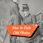 3 Things to Look at When Dating Old Photos