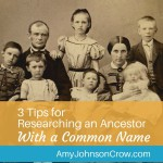 3 Tips for Researching an Ancestor with a Common Name