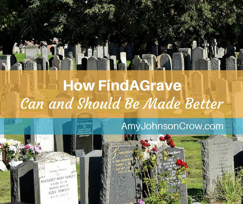 How FindAGrave Can and Should Be Made Better