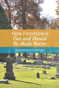 How FindAGrave Could and Should Be Made Better