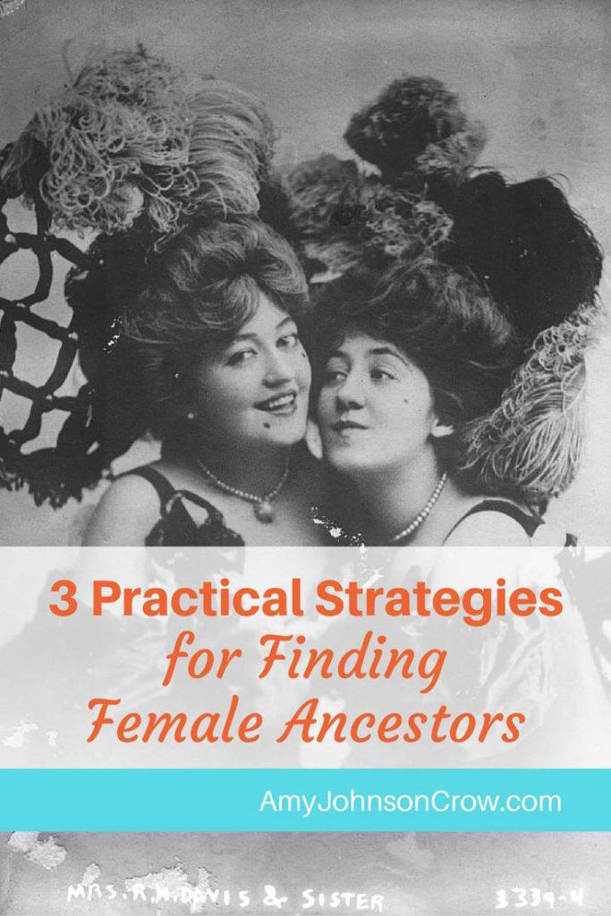 3 Practical Strategies for Finding Female Ancestors