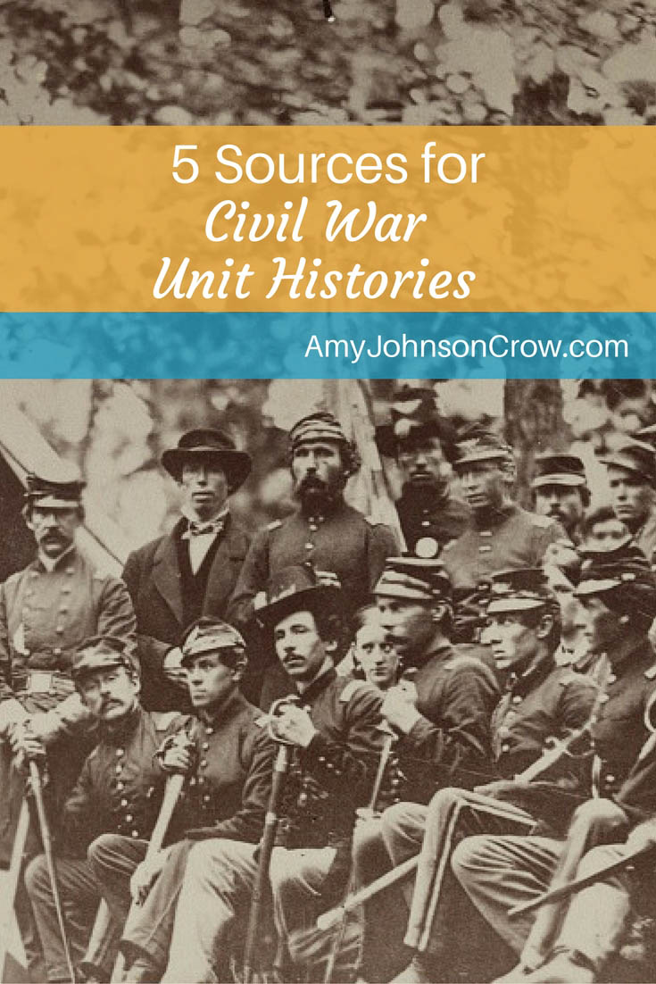 Unit histories can give us insight into the service of our Civil War ancestors. Here are 5 places to find them.