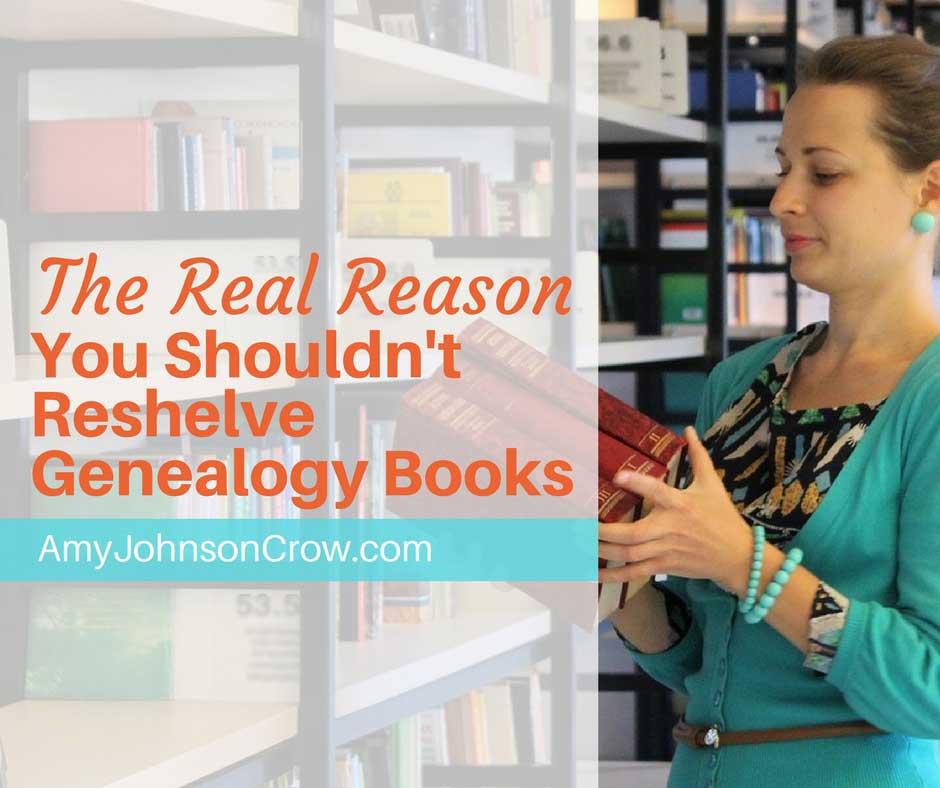 Real Reason You Shouldn't Reshelve Genealogy Books
