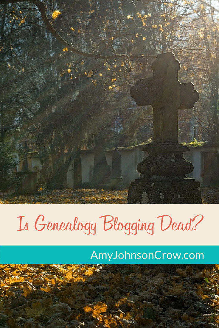 Social media has changed genealogy. Is genealogy blogging dead?