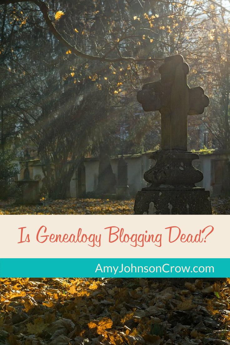Social media has changed genealogy. Is genealogy blogging dead?