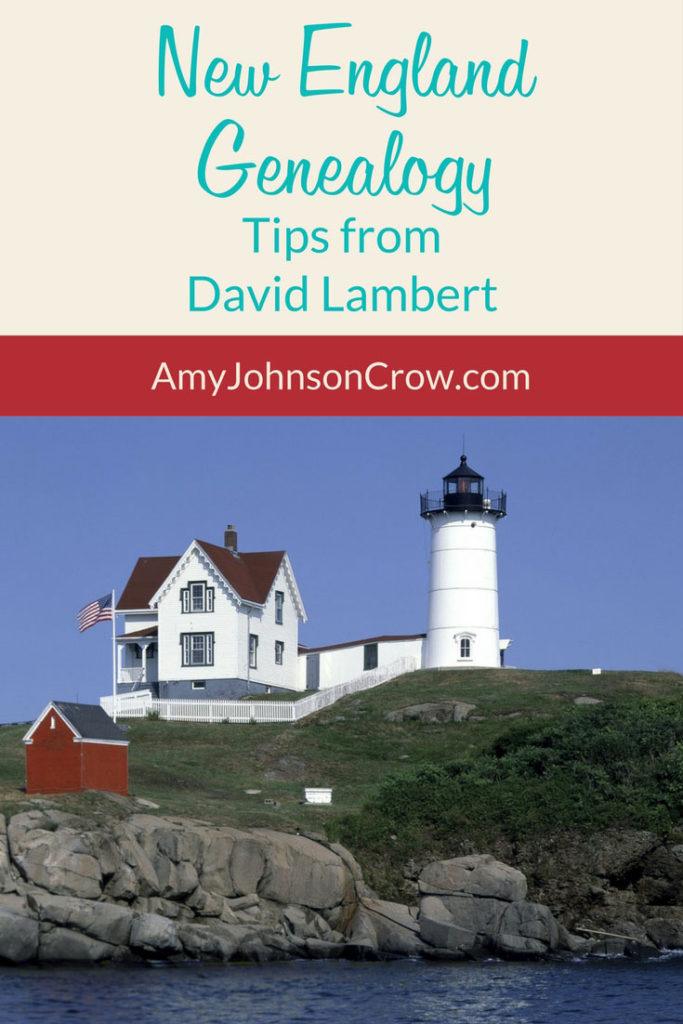 New England Genealogy Research - Tips from David Lambert