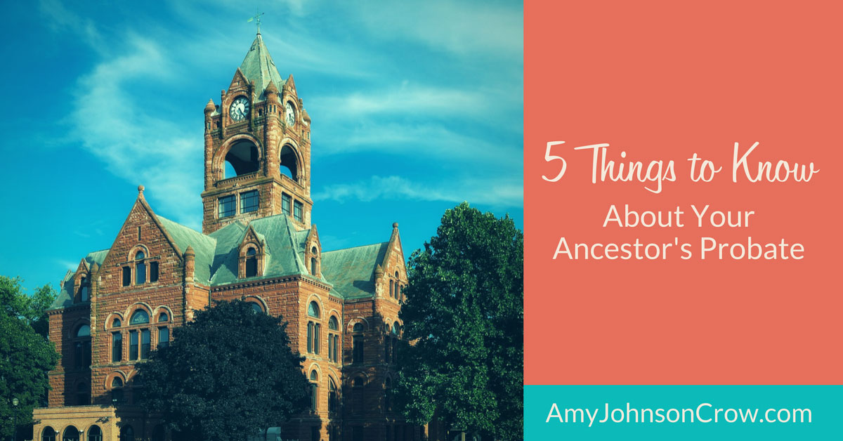5 Things About Your Ancestor's Probate Records