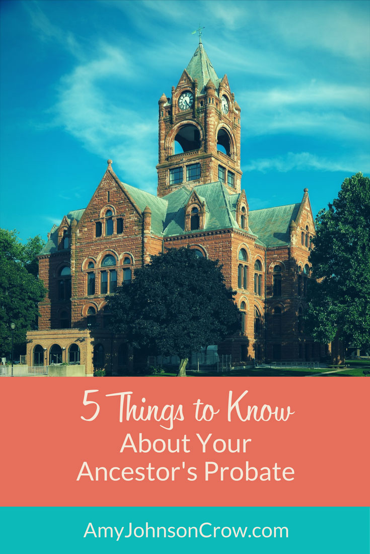 Probate records contain a lot of information, and some of it is confusing. Here are 5 things you need to know. #genealogy #familyhistory #ancestors