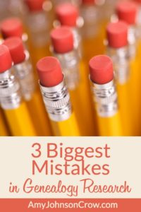 3 Biggest Mistakes in Genealogy Research