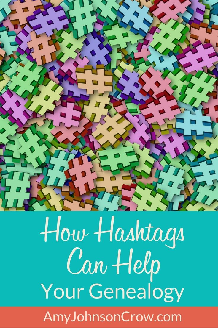 How Hashtags Can Help Your Genealogy - Amy Johnson Crow