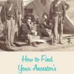 How to Find Your Ancestor's Civil War Unit