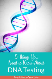 5 Things You Need to Know About DNA Testing for Genealogy