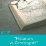 """The Historians Versus the Genealogists."" Really?"