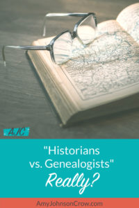 Historians versus genealogists -- is there really a difference?