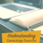 Understanding Genealogy Sources