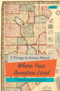 5 Things to Know About Where Your Ancestor Lived