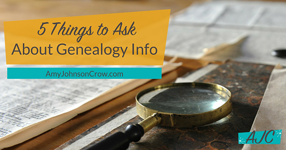 5 Things to Ask About Genealogy Information