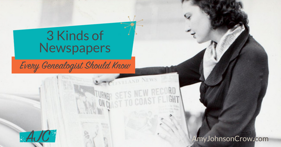 3 Kinds of Newspapers Every Genealogist Should Know