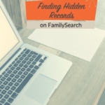 Finding Hidden Records on FamilySearch