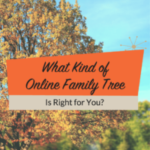 What Kind of Online Family Tree Is Right for You?