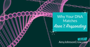 Why Your DNA Matches Aren't Responding