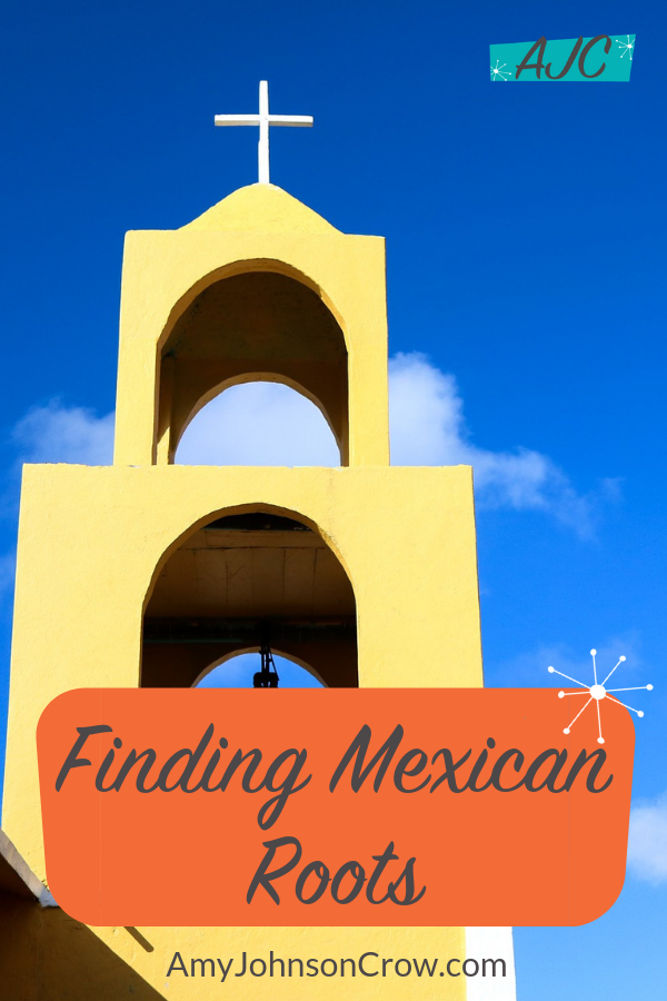 Finding Mexican Roots: Tips on Mexican Genealogy