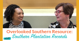 Overlooked Southern Resource: Southern Plantation Records