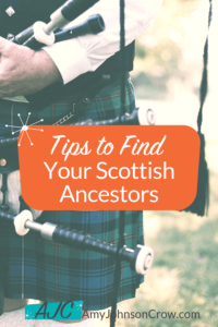 Tips to Find Your Scottish Ancestors