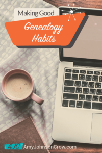 Making Good Genealogy Habits