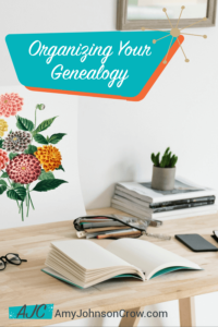 Organizing Your Genealogy - a practical approach