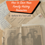 How to Save Your Family Treasures Before It's Too Late