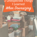 3 Unexpected Things I Learned in Downsizing