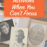 7 Family History Activities for When You Can't Focus