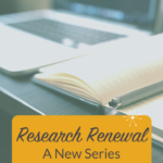 Research Renewal: A New Series