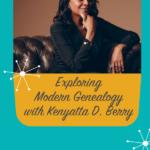 Exploring Modern Genealogy with Kenyatta Berry