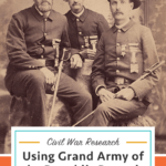 Using Grand Army of the Republic Records for Civil War Research