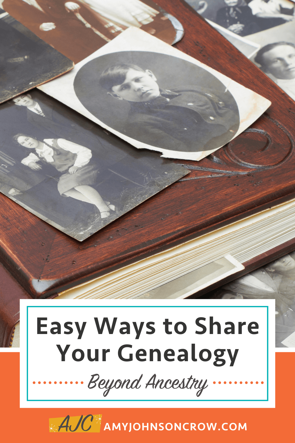 photo album with title easy ways to share your genealogy beyond ancestry